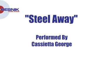 Cassietta George- Steal Away
