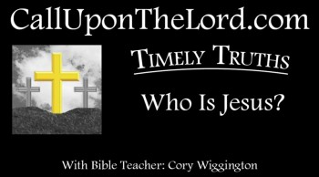 Who Is Jesus? - Timely Truths