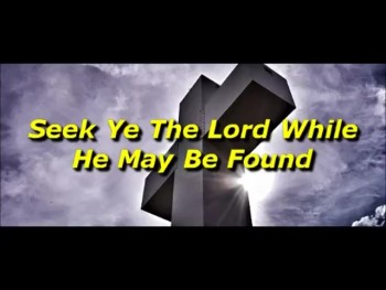 Seek Ye The Lord While He May Be Found - Randy Winemiller