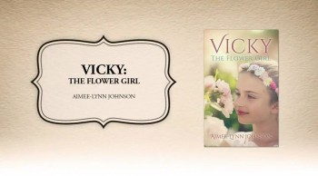 Xulon Press book Vicky: The Flower Girl | Aimee-Lynn Johnson