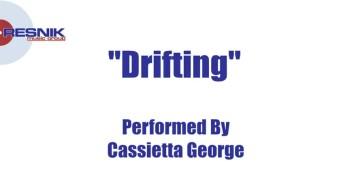 Cassietta George- Drifting