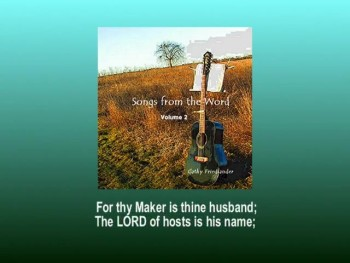 """SONGS FROM THE WORD"" - VOLUME 2 - ""For thy Maker is thine husband"" - SONG SAMPLE"
