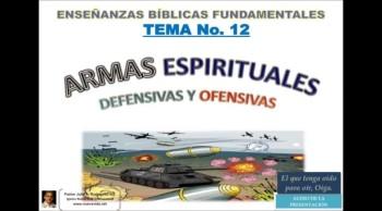 EBF-12. ARMAS ESPIRITUALES DEFENSIVAS Y OFENSIVAS