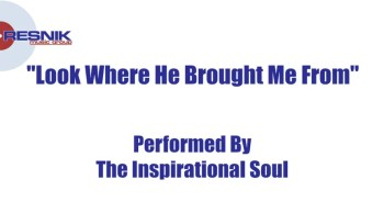 The Inspirational Soul- Look Where He Brought Me