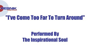 The Inspirational Soul- I've Come Too Far To Turn Around