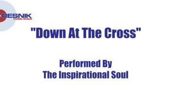 The Inspirational Soul- Down At The Cross