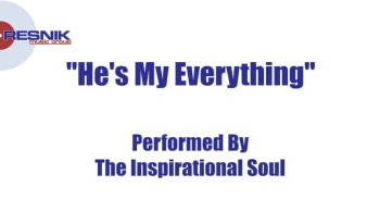 The Inspirational Soul- He's My Everything