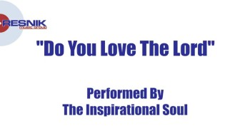 The Inspirational Soul- Do You Love The Lord