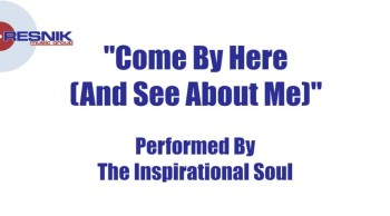 The Inspirational Soul- Come By Here And See About Me