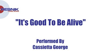 Cassietta George- It's Good To Be Alive