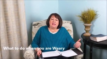 What To Do When You Are Weary