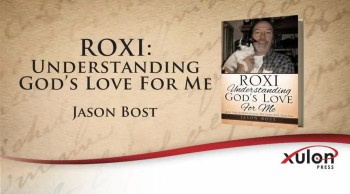Xulon Press book ROXI: Understanding God's Love For Me | Jason Bost