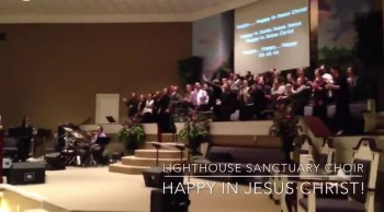 "Lighthouse Sanctuary Choir ""Happy In Jesus"""