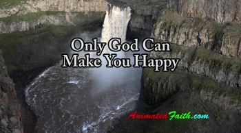 Only God Makes You Happy