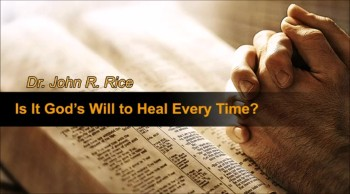 Is it God's Will to Heal Every Time?, Part 3 (The Prayer Motivator Devotional #174)