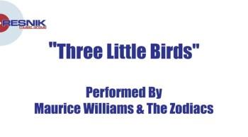 Maurice Williams & The Zodiacs- Three Little Birds