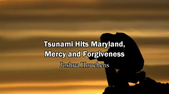Tsunami, Mercy and Forgiveness - Joshua Houchens