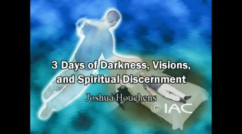 3 days of Darkness, Visions and Spiritual Discernment - Joshua Houchens