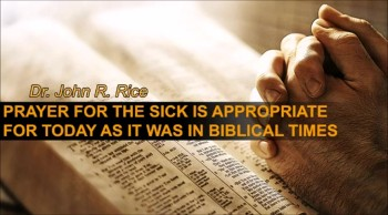 Prayer for the Sick is Appropriate for Today as it Was In Biblical Times, Part 1 (The Prayer Motivator Devotional #163)