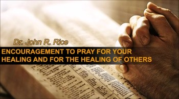 Encouragement to Pray for Your Healing and for the Healing of Others, Part 3 (The Prayer Motivator Devotional #160)