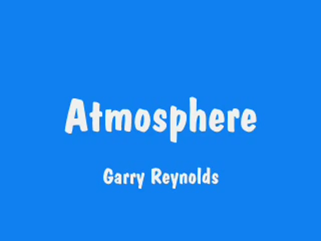 Atmosphere - by Garry Reynolds