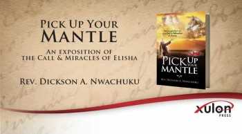 Xulon Press book Pick Up Your Mantle | Rev. Dickson A. Nwachuku