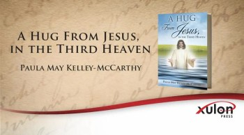 Xulon Press book A Hug From Jesus, in the Third Heaven | Paula May Kelley-McCarthy