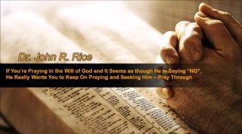 "If You're Praying in the Will of God and it Seems as though He is Saying ""NO"", He Really Wants You to Keep On Praying and Seeking Him – Pray Through, Part 1  (The Prayer Motivator Devotional #153)"