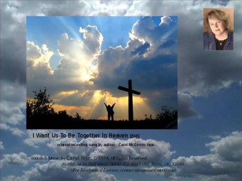 I Want Us To Be Together In Heaven [BMI] ... The Original