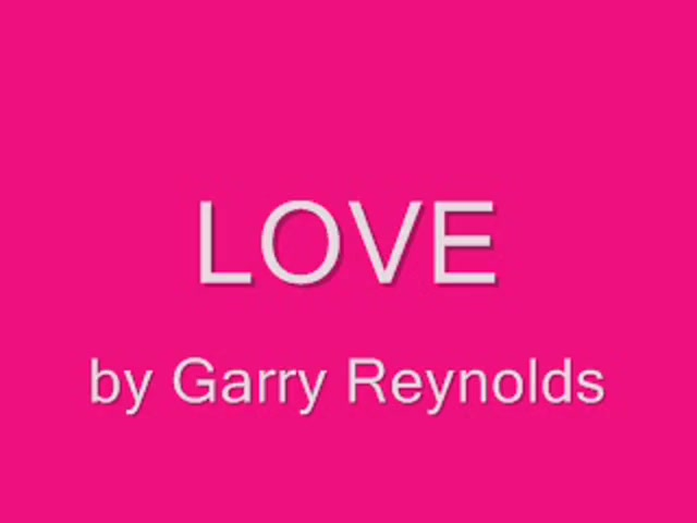 LOVE by Garry Reynolds