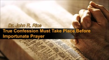 True Confession Must Take Place Before Importunate Prayer, Part 3 (TPMD Bus 1 – #45)