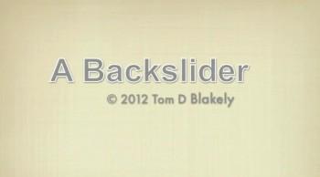A Backslider