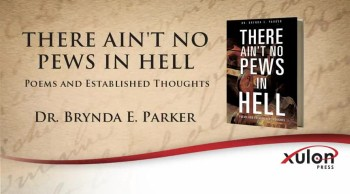 Xulon Press book THERE AIN'T NO PEWS IN HELL | Dr. Brynda E. Parker
