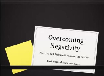 Overcoming Negativity: Ditch the Bad Attitude & Focus on the Positive