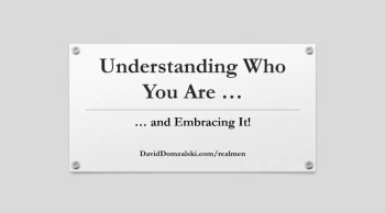 Understanding Who You Are -- And Embracing It!