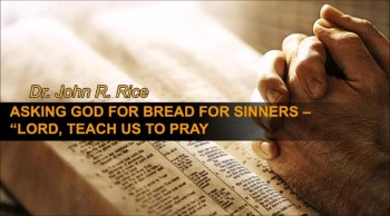 "Asking God for Bread for Sinners – ""Lord, Teach Us to Pray"" (The Prayer Motivator Devotional #141)"