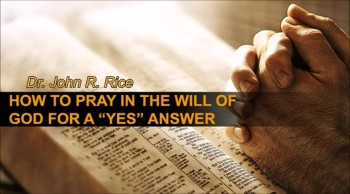 "How to Pray in the Will of God for a ""Yes"" Answer, Part 5 (The Prayer Motivator Devotional #138)"