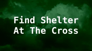 Find Shelter At The Cross