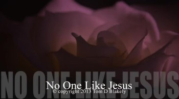 No One Like Jesus