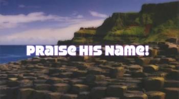 Praise His Name!