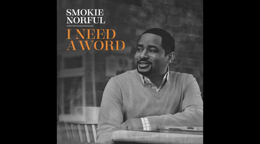 Smokie Norful - I Need A Word