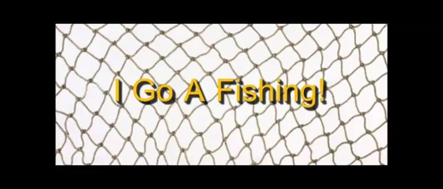 I Go A Fishing! - Randy Winemiller