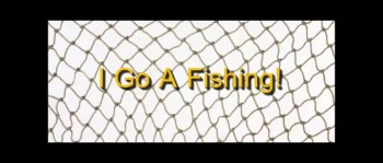 I Go A Fishing! - Randy Winemiller