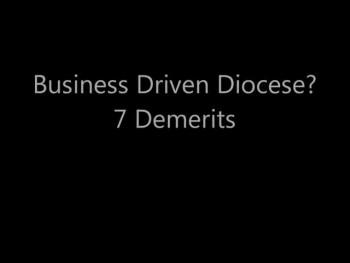 Business Driven Diocese?  7 Demerits