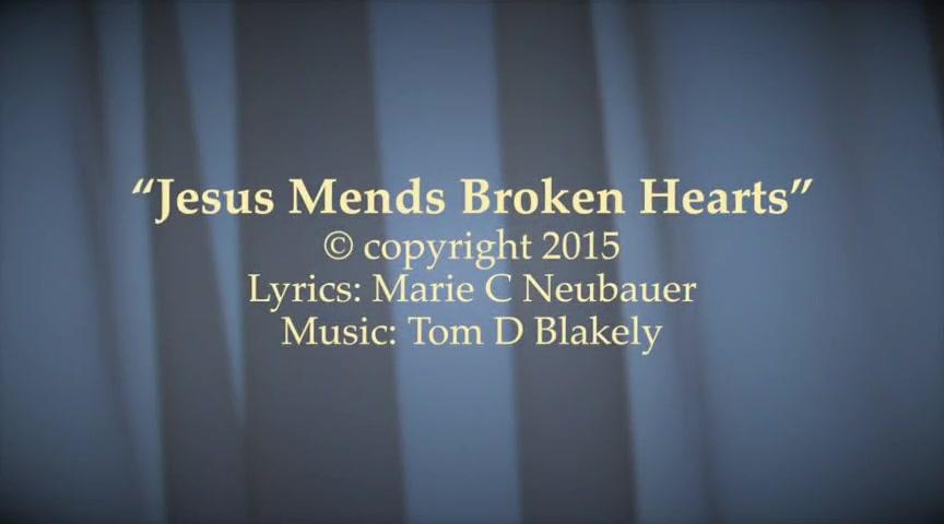 Jesus Mends Broken Hearts