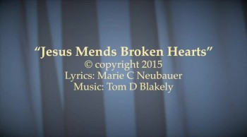 Jesus Mends Broken Hearts