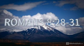 BibleStudyTools.com: You've NEVER Experienced the Power of Romans 8 Quite Like This
