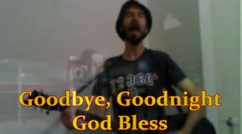 Goodbye Goodnight God Bless (Benediction Lullaby)