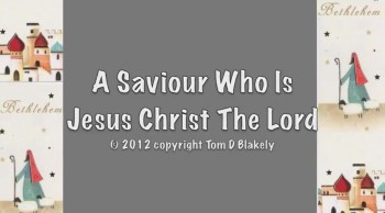 A Saviour Who Is Jesus Christ The Lord