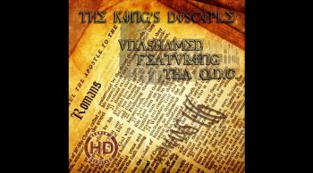 The King's Disciple - Unashamed featuring Tha DQC